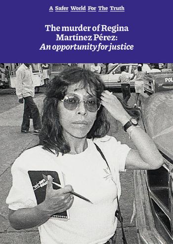 The murder of Regina Martínez Pérez: An opportunity for justice